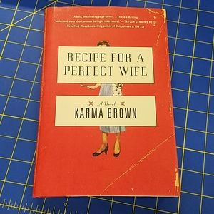 Recipe For A Perfect Wife by Karma Brown New